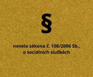 novela zákona č. 108/2006 Sb., o sociálních službách